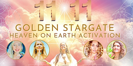11:11  GOLDEN STARGATE Heaven on Earth Activation 1-Day Immersion -Online tickets