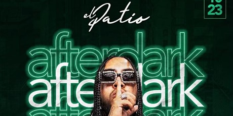 El Patio after dark with  DJ FREDY FRESCO tickets