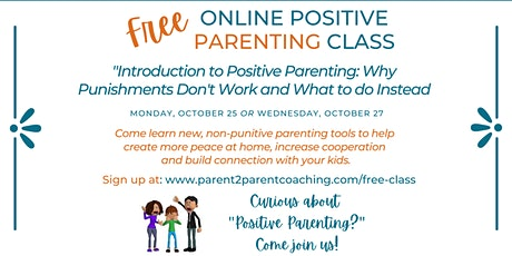 Introduction to Positive Parenting: What to Do When Punishments Don't Work tickets