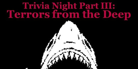 Trivia Night: Terrors from the Deep tickets