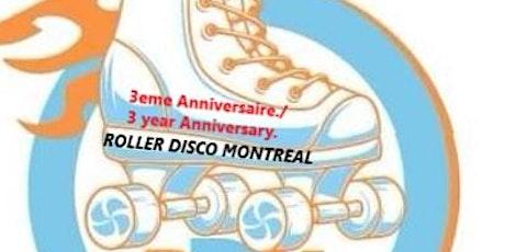 ROLLER DISCO MONTREAL - 3eme Anniversaire / 3 Year Anniversary . - tickets