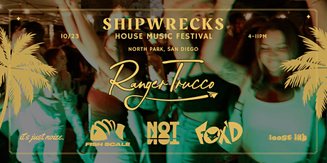 Shipwrecks Halloween House Music Festival, Ranger Trucco, Fox'd, Fish Scale tickets