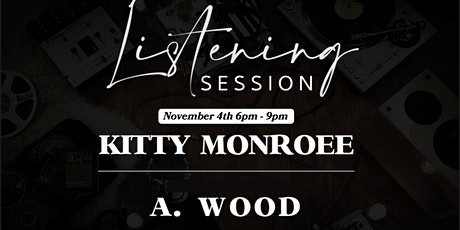 Listening Session featuring Kitty Monroee and A. Wood tickets
