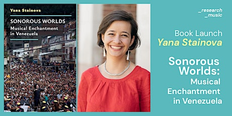 """Book Launch  /  Yana Stainova's """"Sonorous Worlds: Musical Enchantment in Ve tickets"""