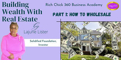 Building Wealth With Real Estate Part 1: How To Wholesale tickets