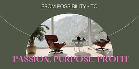 From Possibility to Passion, Purpose and Profit tickets
