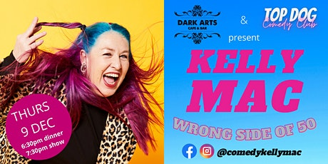 Kelly Mac: Wrong Side of 50 tickets