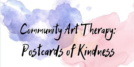 Community Art Therapy Workshop: Postcards of Kindness tickets