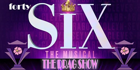SIX - A Drag Show Musical tickets