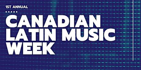 The 1st Annual Canadian Latin Music Week webinars tickets