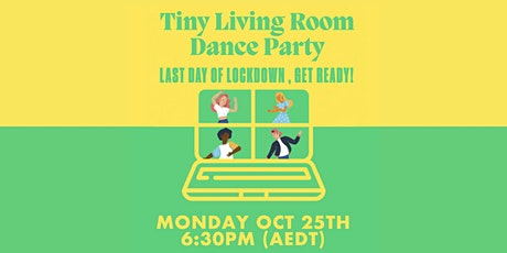 Tiny Living Room Dance Party - LAST DAY OF LOCKDOWN , GET READY! tickets