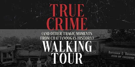 Chattanooga True Crime Tour tickets