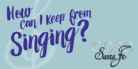 Southwest Arts presents Coro Santa Fe: How Can I Keep from Singing? tickets