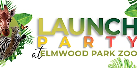 Launch Party at the Elmwood Zoo tickets