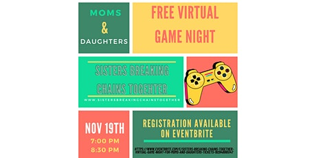 Sisters Breaking Chains Together Virtual Game Night for Moms and Daughters tickets