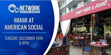 Network After Work Miami at American Social tickets