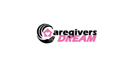 """""""A Caregiver's Dream"""" Fundraiser tickets"""