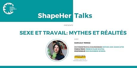 Sexe & Travail: Mythes & Réalités [ShapeHer Talks Series] biglietti