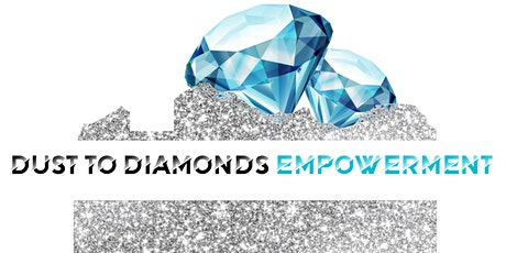 Dust To Diamonds Women's Entrepreneur Empowerment Group tickets