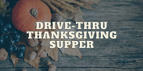 Drive Thru Thanksgiving Supper tickets