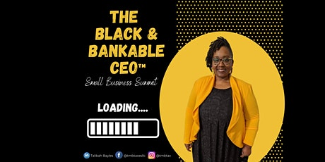 The Black & Bankable CEO™  Summit tickets