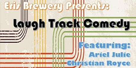 Eris Brewery Presents: Laugh Track Comedy! tickets