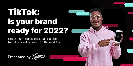 Get on Top of TikTok Marketing for 2022 tickets