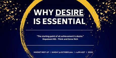 Why Desire Is Essential To Success   Mindset Meet-Up   31/10/2021   2-4pm biglietti