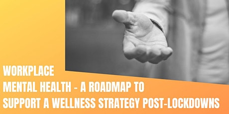 A Roadmap To  Support A Wellness Stratergy Post-Lockdowns tickets