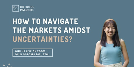 How To Navigate The Markets Amidst Uncertainties? tickets