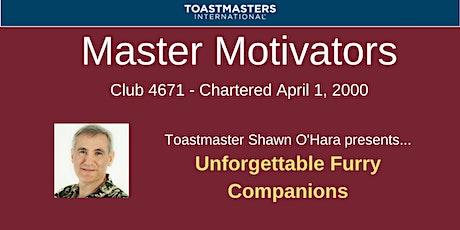 "Master Motivators explores ""Unforgettable Furry Companions"" tickets"
