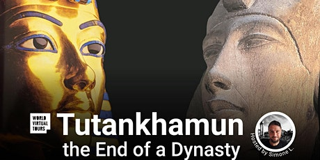 FREE - Tutankhamun, the End of a Dynasty. A Virtual Experience tickets