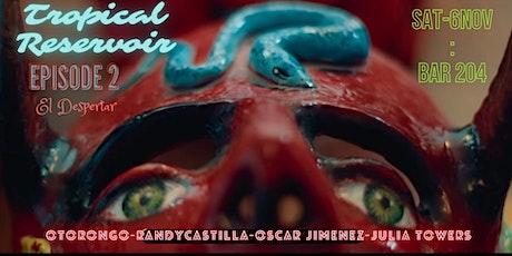 TROPICAL RESERVOIR - Episode 2 tickets