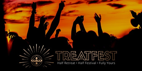 TreatFest - Half Retreat. Half Festival. Fully Yours. tickets