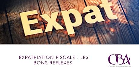 L'expatriation fiscale: les bons réflexes billets