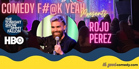 Comedy F#@K Yeah Presents Rojo Perez! 10.22.21 tickets