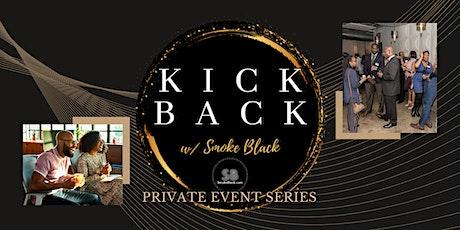 Kick Back with Smoke Black tickets