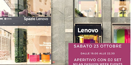 Spazio Lenovo: Fashion & Glamour Aperitif with DJ Set tickets