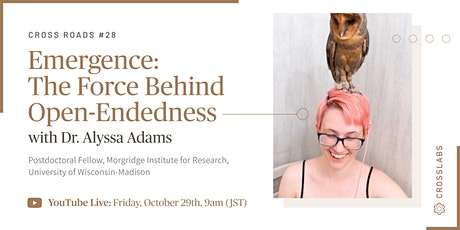 Cross Roads #28: Emergence: The Force Behind Open-Endedness tickets