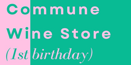 Commune Wine Store 1st Birthday Party tickets