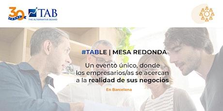 TAB - Mesa Redonda - Empresarios/as Barcelona entradas
