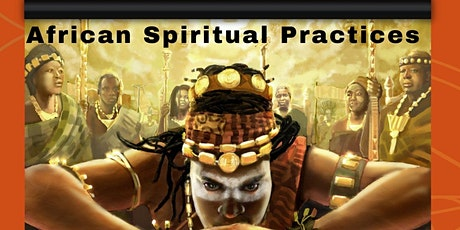 African Spiritual Practices tickets