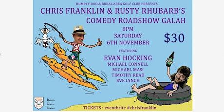 CHRIS FRANKLIN & RUSTY RHUBARB'S COMEDY ROADSHOW GALAH - Humpty Doo tickets