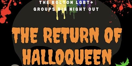 Bolton LGBT+ groups The return of Halloqueen Big Night Out tickets