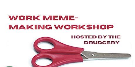 Work Meme-Making Workshop tickets
