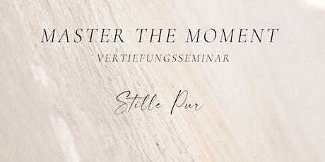 Master the Moment - Vertiefung - Intensiv - Stille Pur tickets