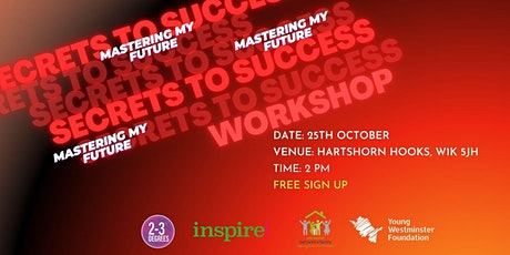 Mastering My Future   Secrets to Success Workshop tickets