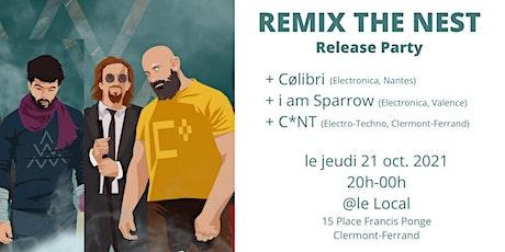 Remix The Nest - Release Party at Le Local (CØLIBRI, IamSparrow, C*NT) billets