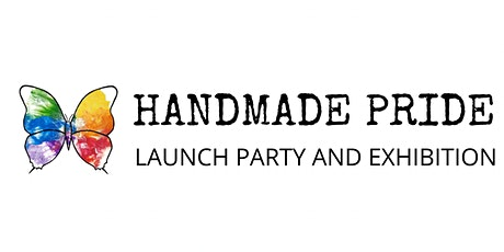 Handmade Pride Exhibiton (Family Friendly Launch) tickets