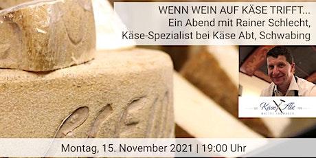 Wenn Wein auf Käse trifft…Käse-/Weinverkostung mit Käse Abt im Das Weinheim Tickets